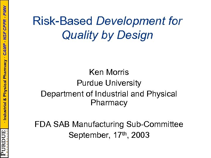 · Industrial & Physical Pharmacy · CAMP - NSF CPPR - PMW Risk-Based Development