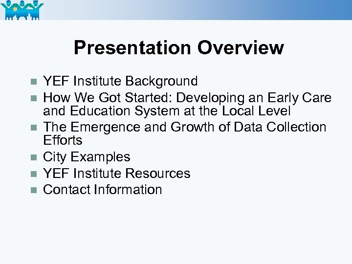 Presentation Overview n n n YEF Institute Background How We Got Started: Developing an