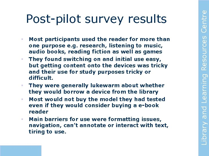 § § § Most participants used the reader for more than one purpose e.