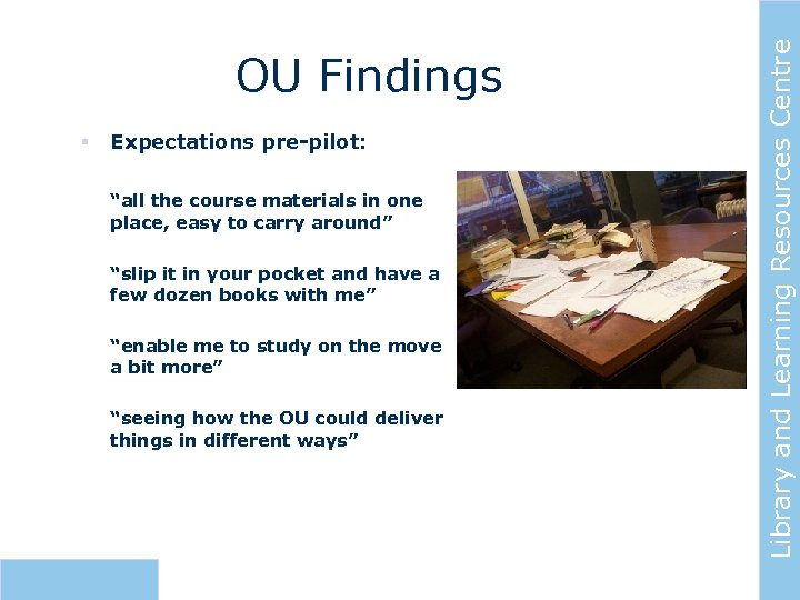 """§ Expectations pre-pilot: """"all the course materials in one place, easy to carry around"""""""