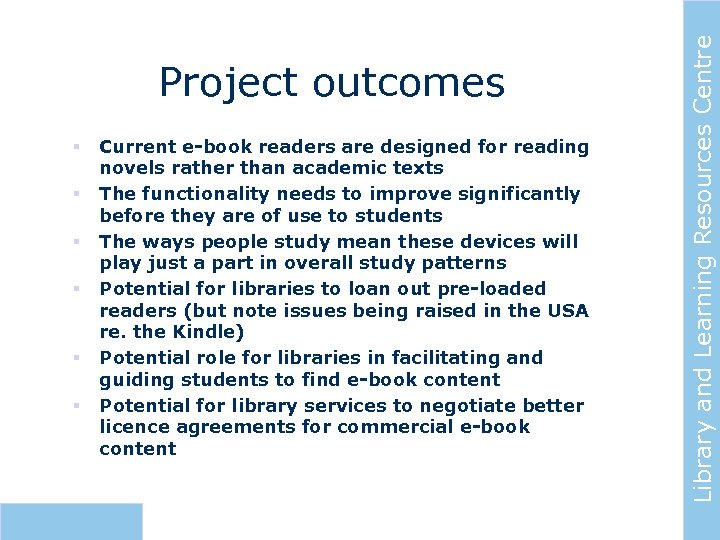 § § § Current e-book readers are designed for reading novels rather than academic
