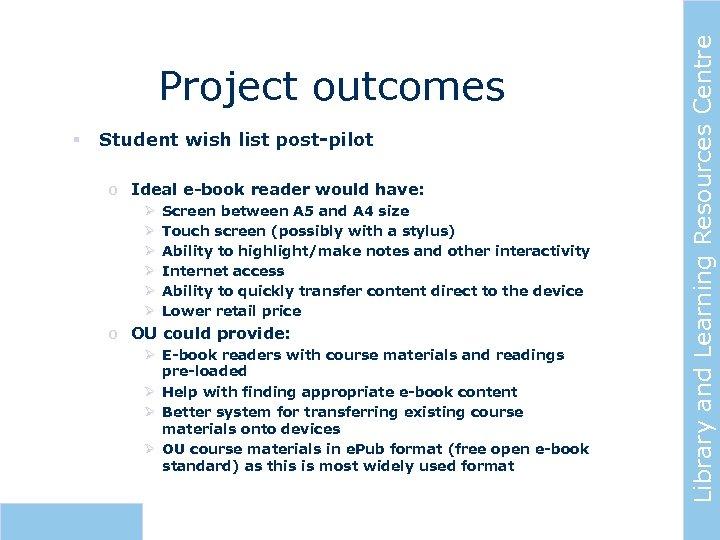 § Student wish list post-pilot o Ideal e-book reader would have: Ø Ø Ø
