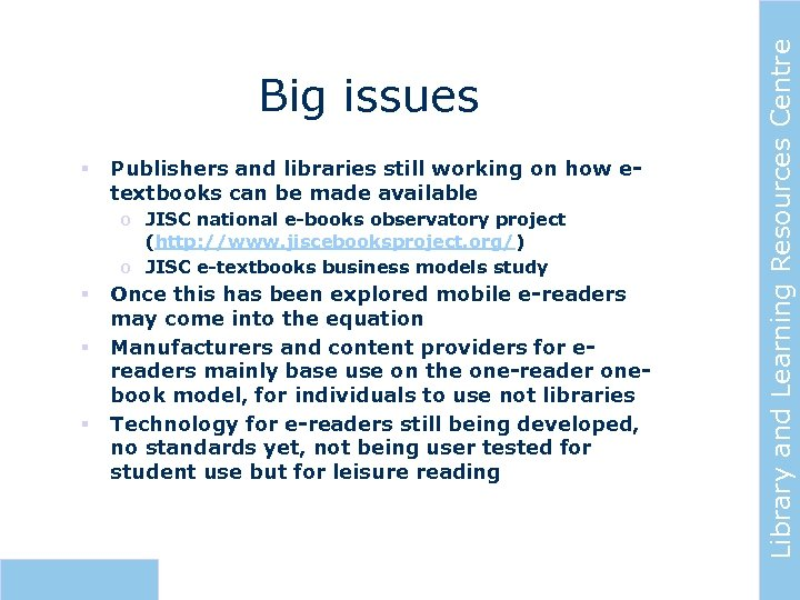 § Publishers and libraries still working on how etextbooks can be made available o