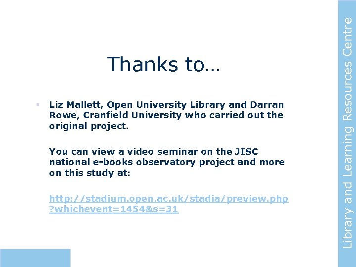 § Liz Mallett, Open University Library and Darran Rowe, Cranfield University who carried out