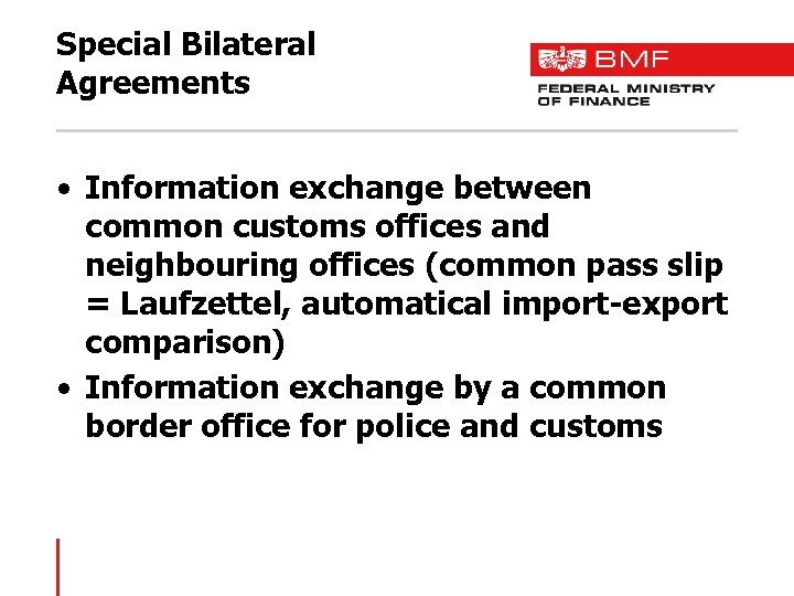 Special Bilateral Agreements • Information exchange between common customs offices and neighbouring offices (common