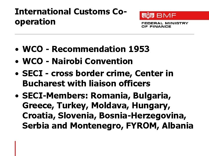 International Customs Cooperation • WCO - Recommendation 1953 • WCO - Nairobi Convention •