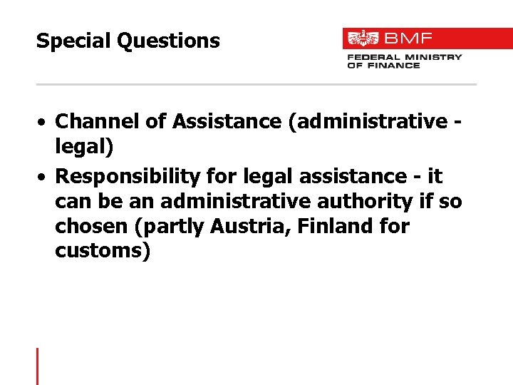 Special Questions • Channel of Assistance (administrative legal) • Responsibility for legal assistance -