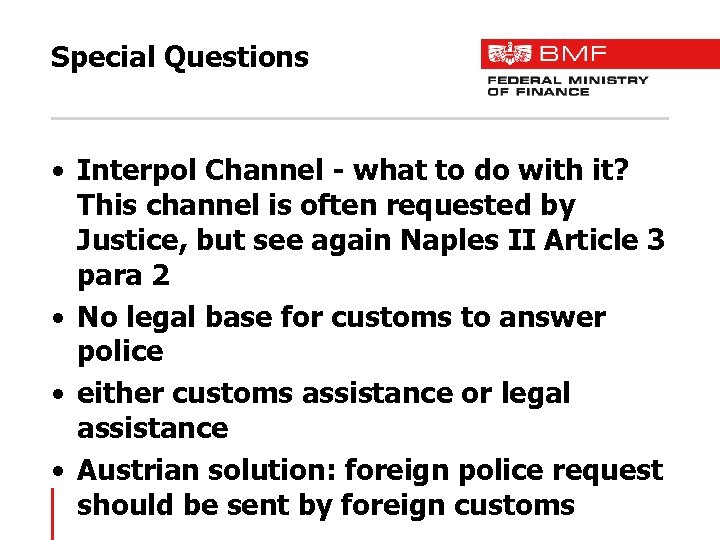 Special Questions • Interpol Channel - what to do with it? This channel is