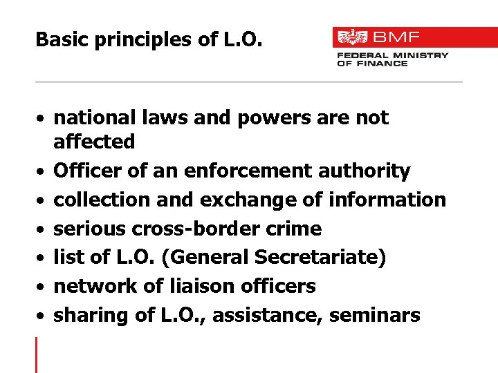 Basic principles of L. O. • national laws and powers are not affected •