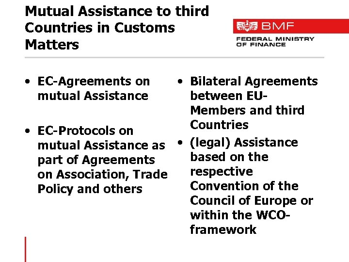 Mutual Assistance to third Countries in Customs Matters • EC-Agreements on mutual Assistance •