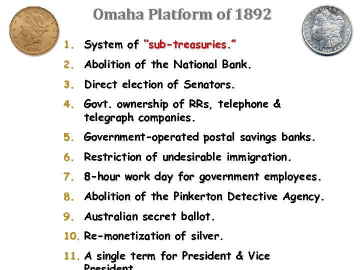 """Omaha Platform of 1892 1. System of """"sub-treasuries. """" 2. Abolition of the National"""
