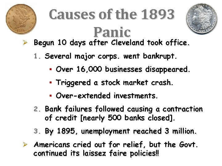 Causes of the 1893 Panic Ø Begun 10 days after Cleveland took office. 1.