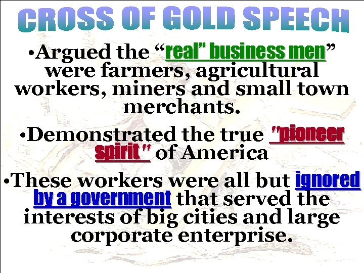 """• Argued the """"real"""" business men"""" men were farmers, agricultural workers, miners and"""