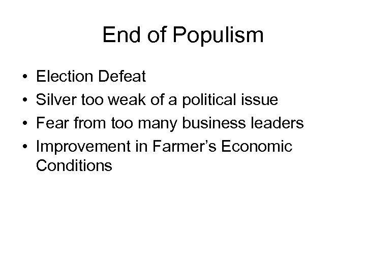 End of Populism • • Election Defeat Silver too weak of a political issue