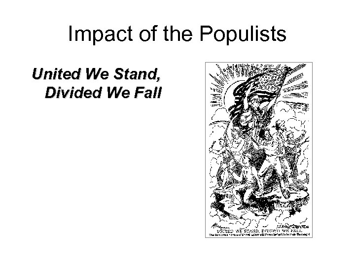 Impact of the Populists United We Stand, Divided We Fall