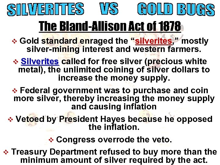 """The Bland-Allison Act of 1878 v Gold standard enraged the """"silverites, """" mostly silverites"""