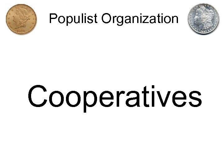 Populist Organization Cooperatives