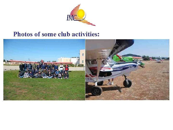 Photos of some club activities: