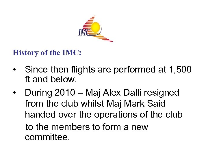 History of the IMC: • Since then flights are performed at 1, 500 ft