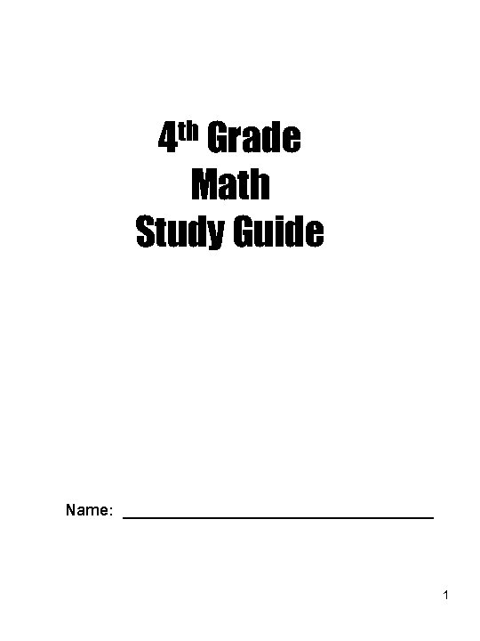 4 th Grade Math Study Guide Name: __________________ 1