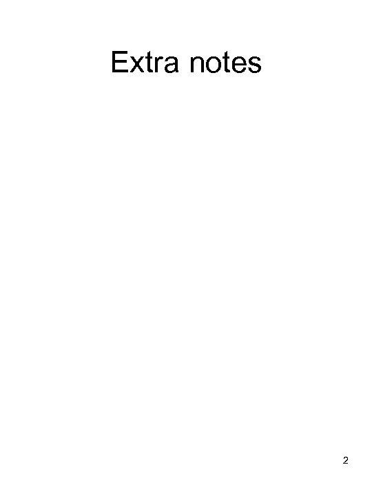 Extra notes 2
