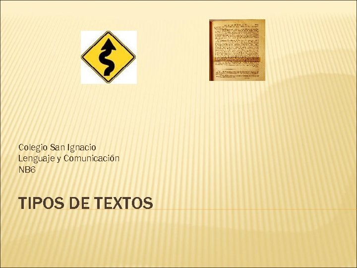 Colegio San Ignacio Lenguaje y Comunicación NB 6 TIPOS DE TEXTOS