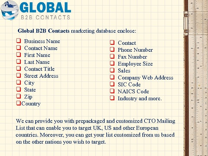 Global B 2 B Contacts marketing database enclose: q Business Name q Contact Name