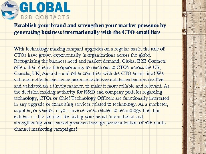 Establish your brand strengthen your market presence by generating business internationally with the CTO