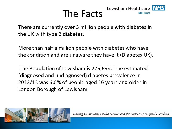 The Facts There are currently over 3 million people with diabetes in the UK