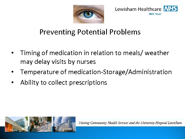 Preventing Potential Problems • Timing of medication in relation to meals/ weather may delay