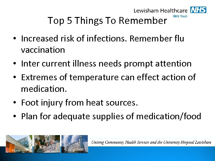 Top 5 Things To Remember • Increased risk of infections. Remember flu vaccination •
