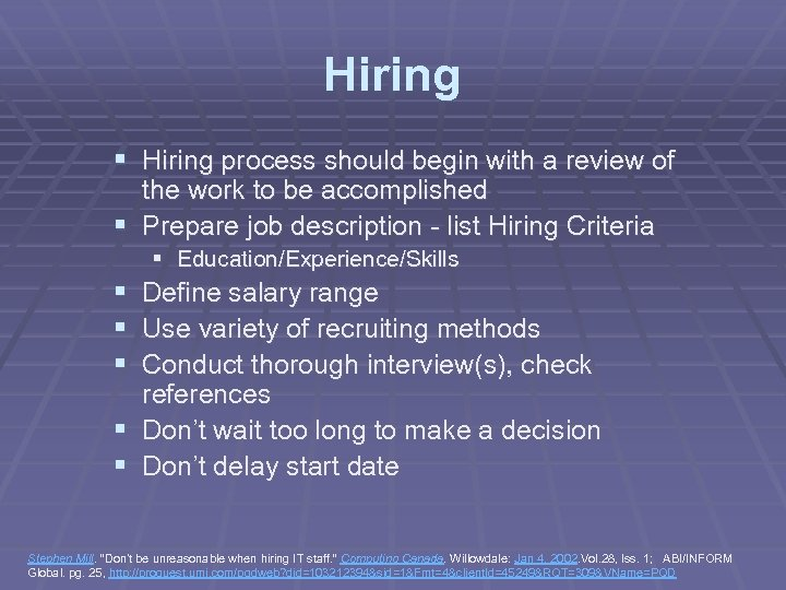 Hiring § Hiring process should begin with a review of the work to be