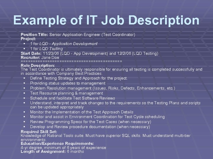 Example of IT Job Description Position Title: Senior Application Engineer (Test Coordinator) Project: §