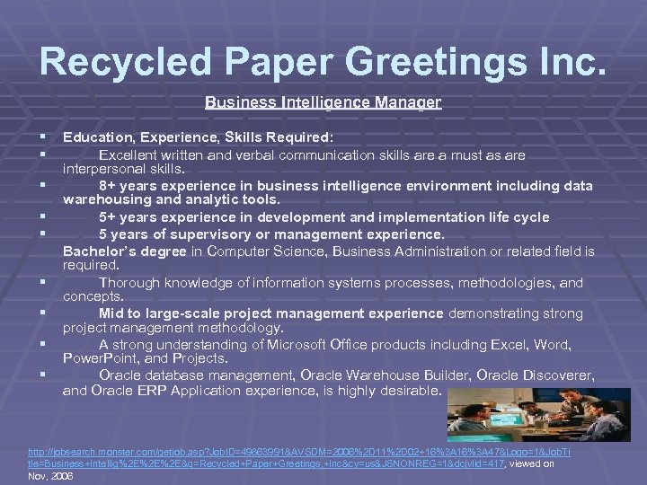 Recycled Paper Greetings Inc. Business Intelligence Manager § Education, Experience, Skills Required: § Excellent
