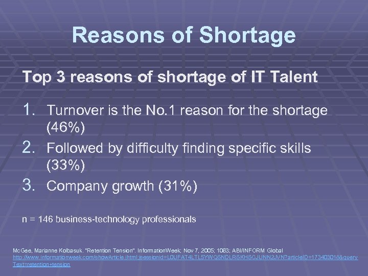 Reasons of Shortage Top 3 reasons of shortage of IT Talent 1. Turnover is