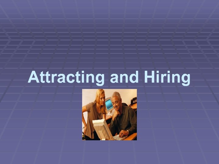 Attracting and Hiring