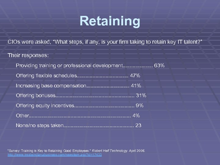 "Retaining CIOs were asked, ""What steps, if any, is your firm taking to retain"
