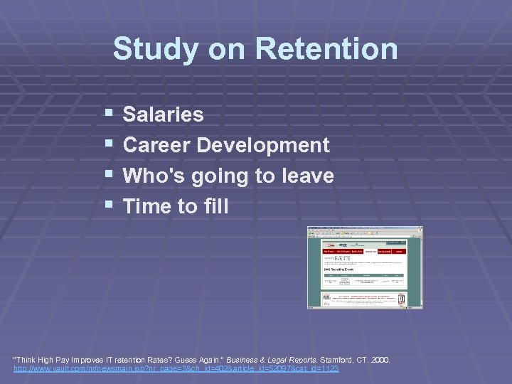 Study on Retention § Salaries § Career Development § Who's going to leave §