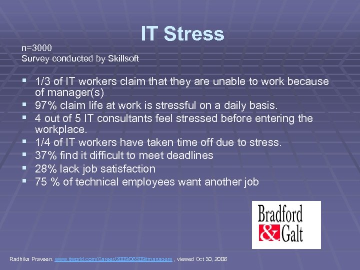 IT Stress n=3000 Survey conducted by Skillsoft § 1/3 of IT workers claim