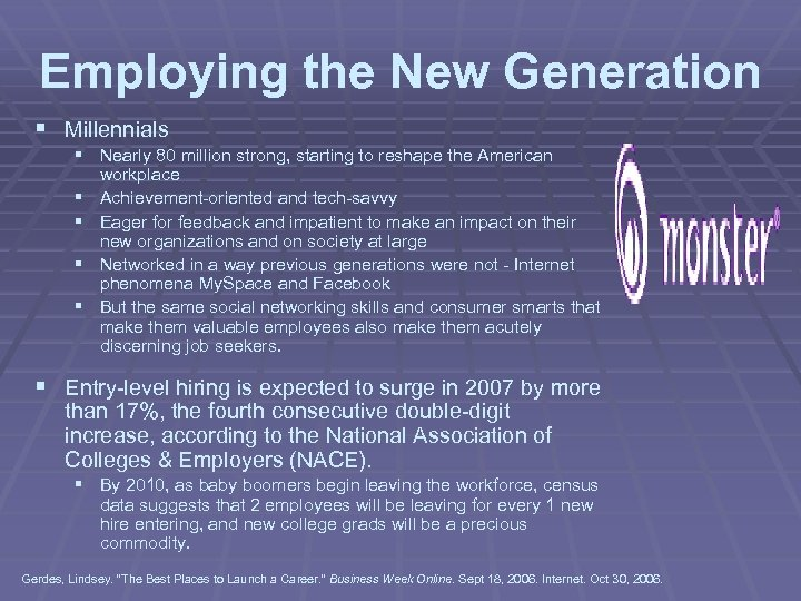 Employing the New Generation § Millennials § Nearly 80 million strong, starting to reshape