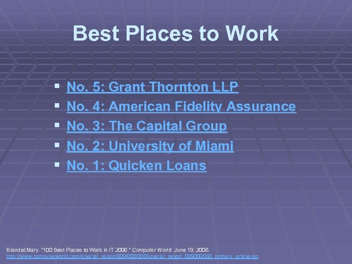 Best Places to Work § § § No. 5: Grant Thornton LLP No. 4: