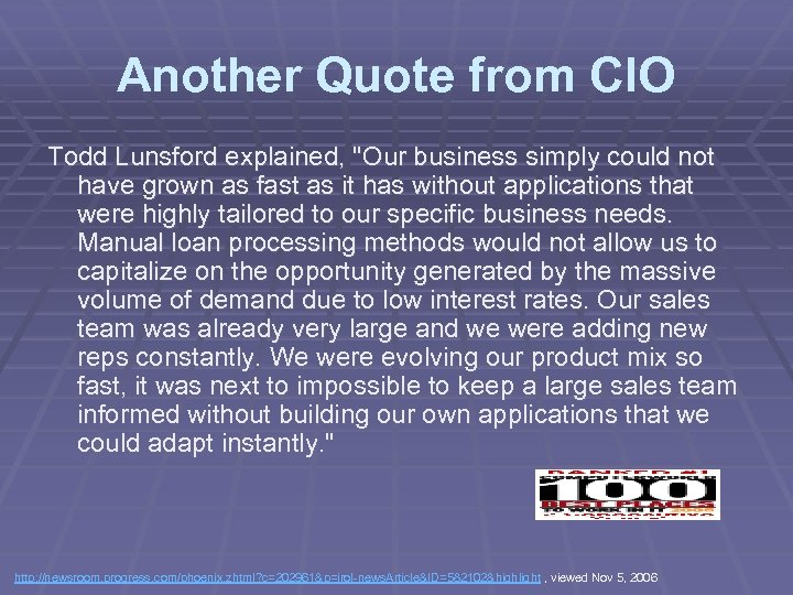 Another Quote from CIO Todd Lunsford explained,
