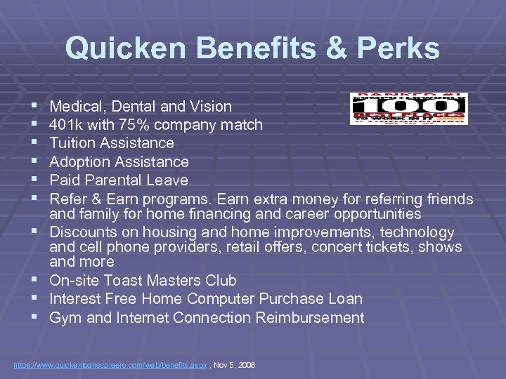 Quicken Benefits & Perks § § § § § Medical, Dental and Vision 401