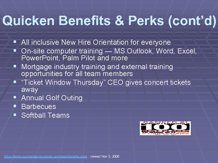 Quicken Benefits & Perks (cont'd) § All inclusive New Hire Orientation for everyone §