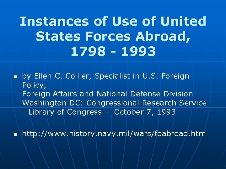Instances of Use of United States Forces Abroad, 1798 - 1993 n n by