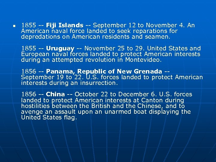n 1855 -- Fiji Islands -- September 12 to November 4. An American naval