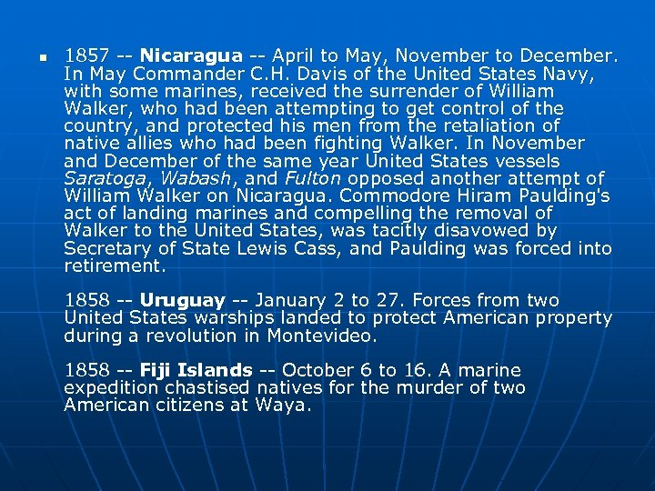 n 1857 -- Nicaragua -- April to May, November to December. In May Commander