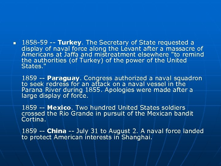 n 1858 -59 -- Turkey. The Secretary of State requested a display of naval
