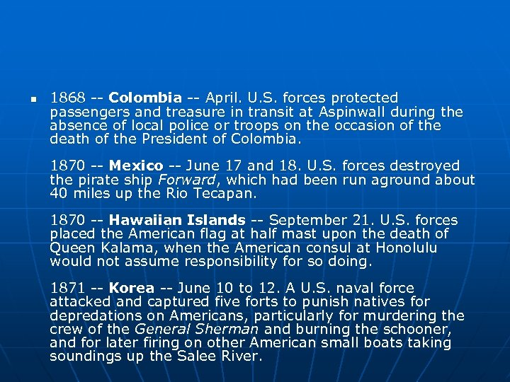 n 1868 -- Colombia -- April. U. S. forces protected passengers and treasure in