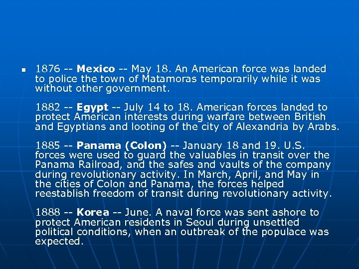 n 1876 -- Mexico -- May 18. An American force was landed to police